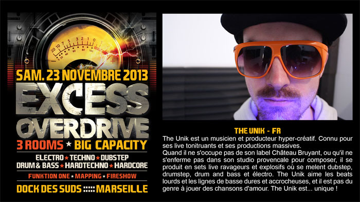 23/11/13-Excess Overdrive @ Marseille - 3ROOMS/ ELECTRO ► TECHNO ► DUBSTEP ► DRUM&BASS ►HARDTECHNO ► HARDCORE 13-the-unik700x393