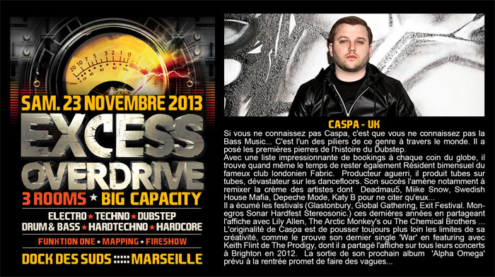 23/11/13-Excess Overdrive @ Marseille - 3ROOMS/ ELECTRO ► TECHNO ► DUBSTEP ► DRUM&BASS ►HARDTECHNO ► HARDCORE 7-caspa-700x393