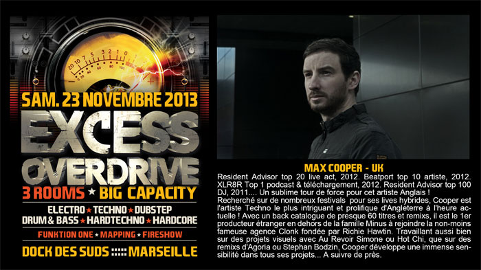 23/11/13-Excess Overdrive @ Marseille - 3ROOMS/ ELECTRO ► TECHNO ► DUBSTEP ► DRUM&BASS ►HARDTECHNO ► HARDCORE 9-max-cooper-700x33
