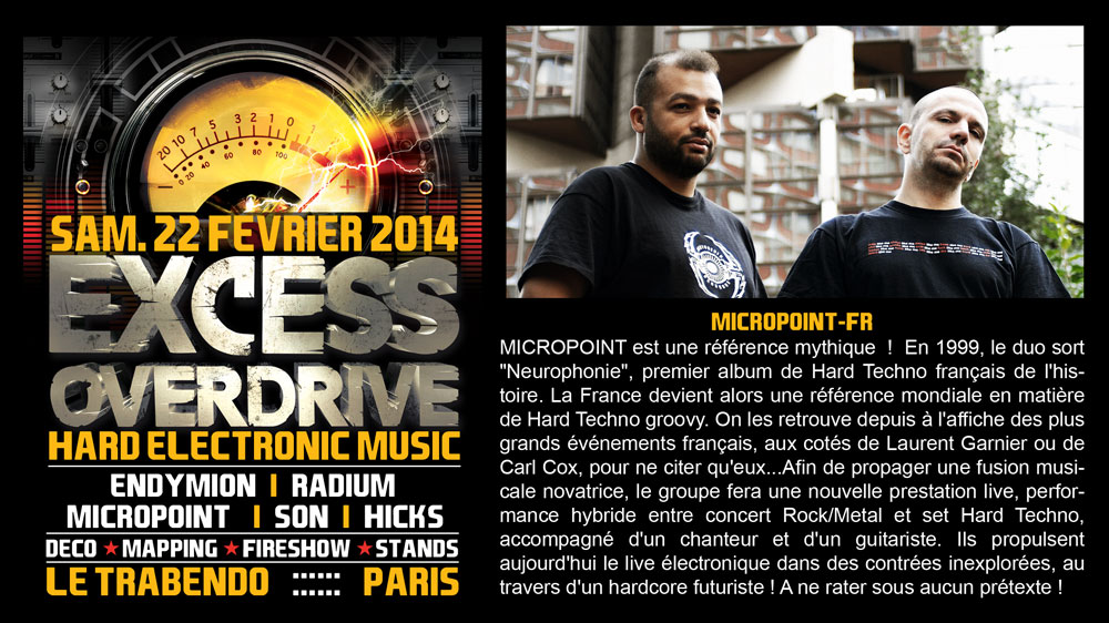 22/02 EXCESS OVERDRIVE Paris – Micropoint, Radium, Endymion MICROPOINT-paris
