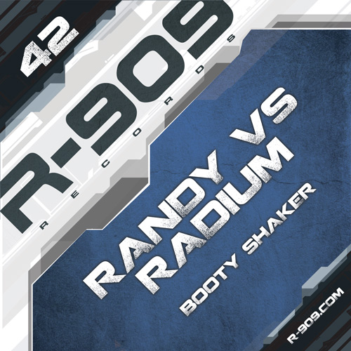 "RANDY vs RADIUM: ""Booty Shaker Ep"" !  R-909-42-500-500"