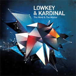 "Lowkey & Kardinal/Nouveau Mix/ "" The mind and the matter ""/Dans les bacs Visu-Lowkey-Kardinal"