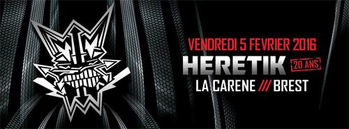 05-02-16 > HERETIK SYSTEM : 20 ANS - ROUND 1 >  LA CARENE - BREST Heretik500x185